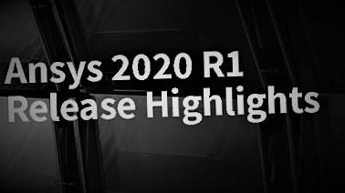 ansys 2020 R1 versiyon yenilikleri